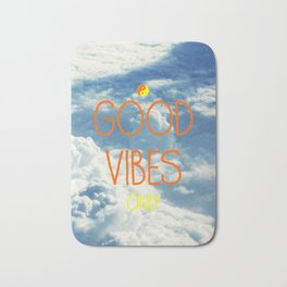 Good Vibes Only, with sky Bath Mat