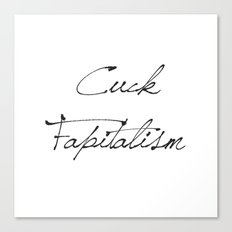 Cuck Fapitalism Canvas Print
