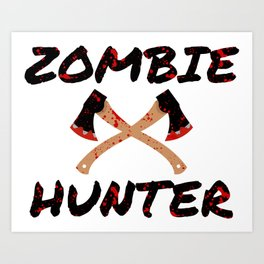 Zombie Hunter - Horror Infects Undead Blood Stain Art Print