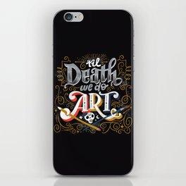 Til Death We Do Art iPhone Skin
