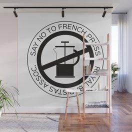 Say No To French Press Wall Mural