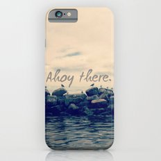 Ahoy There! Slim Case iPhone 6s