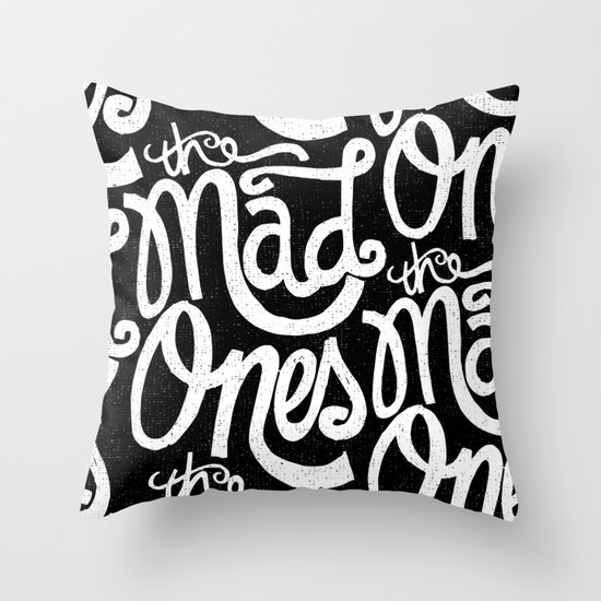 THE MAD ONES... Throw Pillow