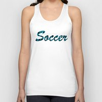 soccer Tank Tops featuring Soccer by joanfriends