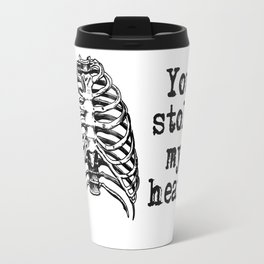 You stole my heart Travel Mug
