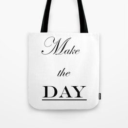 Make the Day Tote Bag