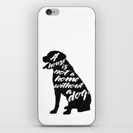A house is not a home without a dog - Labrador iPhone Skin