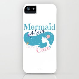 Mermaid Hair Don't Care iPhone Case