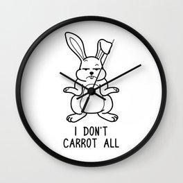 I Don't Carrot All Shirt Funny Pun Wordplay Gift Wall Clock