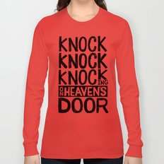 KNOCK KNOCK KNOCKING ON HEAVEN'S DOOR Long Sleeve T-shirt