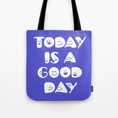 Today Is A Good Day! Tote Bag