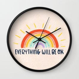 Everything Will Be OK Wall Clock
