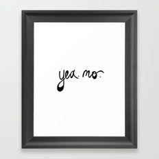 yea. no. Framed Art Print