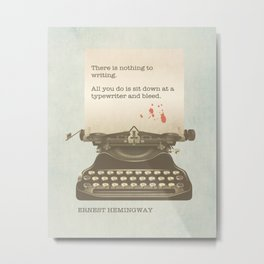 There is Nothing to Writing Metal Print