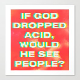 If God dropped acid Canvas Print