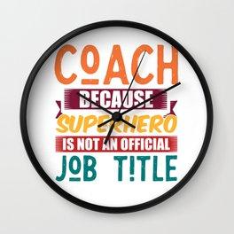 Coach superhero job saying gift Wall Clock