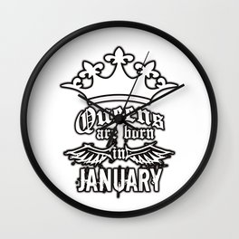 QUEENS ARE BORN JANUARY Wall Clock