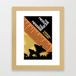 The Medium is the Message Framed Art Print