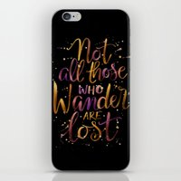 not all who wander are lost iPhone & iPod Skins featuring Not All Those Who Wander Are Lost by IndigoEleven