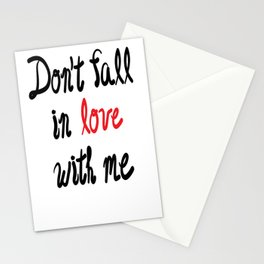 Don't Fall in Love with Me Stationery Cards