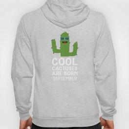Cool Cactuses born in SEPTEMBER T-Shirt Dwy5g Hoody