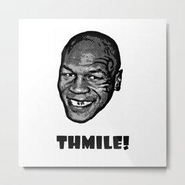 MIKE TYSON  |  THMILE! Metal Print