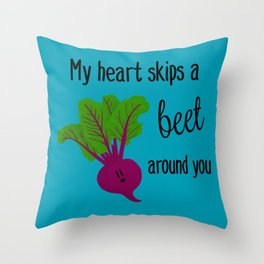 My heart skips a beet around you Throw Pillow