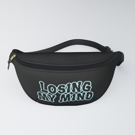 Long Story Short I'm Losing My Mind Fanny Pack
