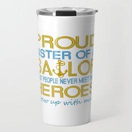 Proud sister of a sailor Travel Mug