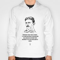 tesla Hoodies featuring Tesla Quote  by Purshue