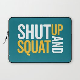Shut Up And Squat Gym Quote Laptop Sleeve
