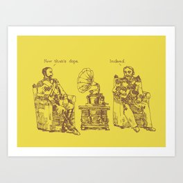 Now That's Dope Art Print