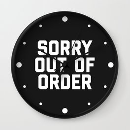 Out Of Order Funny Quote Wall Clock