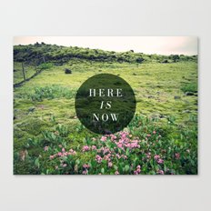 Here Is Now Canvas Print