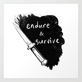 Endure and Survive Art Print