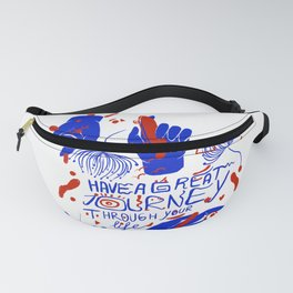 Have a great journey through your life Fanny Pack