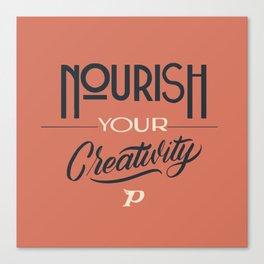 Nourish Your Creativity Canvas Print