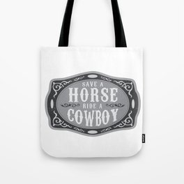 Save a Horse Ride a Cowboy Tote Bag