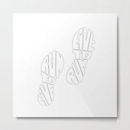 Run To Live To Run Typography Metal Print