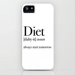 Diet always start tomorrow iPhone Case