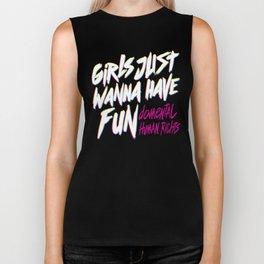 Girls Just Wanna Have Fun Damental Human Rights Biker Tank