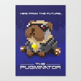 The Pugminator Canvas Print