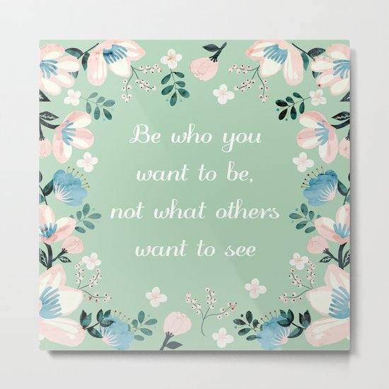 Be who you want to be - flowers and mint Metal Print