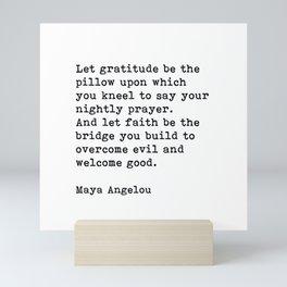 Let Gratitude Be The Pillow Maya Angelou Inspirational Quote Mini Art Print