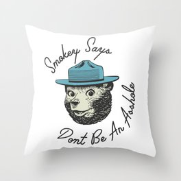 Smokey Says | Dont Be An Asshole Throw Pillow