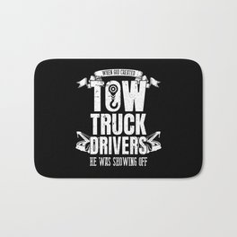 When God Created Tow Truck Driver Showing Off Bath Mat