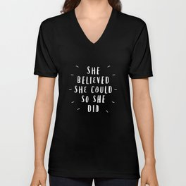 She Believed She Could So She Did black-white contemporary typography poster home wall decor Unisex V-Neck