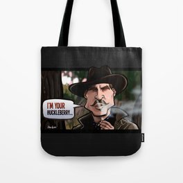 I'm Your Huckleberry (Tombstone) Tote Bag