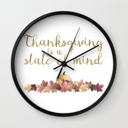 Thanksgiving is a state of mind Wall Clock