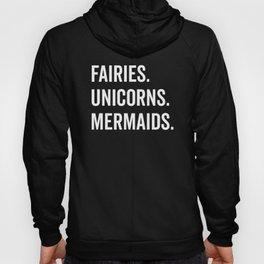 Fairies Unicorns Mermaids Quote Hoody